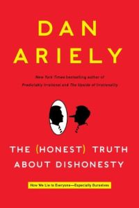 The (Honest) Truth About Dishonesty book summary