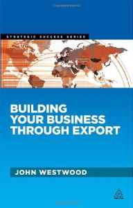 Building Your Business Through Export  book summary