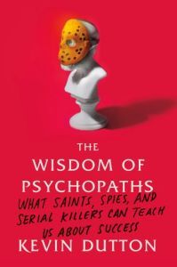 The Wisdom of Psychopaths book summary