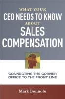 What Your CEO Needs to Know About Sales Compensation book summary