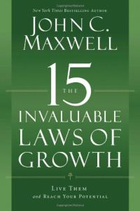 The 15 Invaluable Laws of Growth book summary