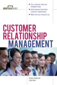 customer relationship management summary Unlike many other corporate guidelines, crm focuses on the customer and  customer relationships rather than on sales or.