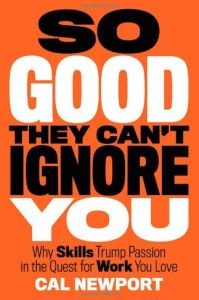 So Good They Can't Ignore You book summary