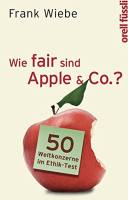Wie fair sind Apple & Co.?
