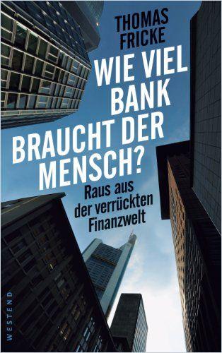 Image of: Wie viel Bank braucht der Mensch?