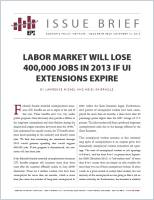 Labor Market Will Lose 400,000 Jobs in 2013 if UI Extensions Expire summary