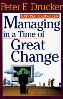 Managing in a Time of Great Change book summary
