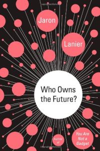 Who Owns the Future? book summary