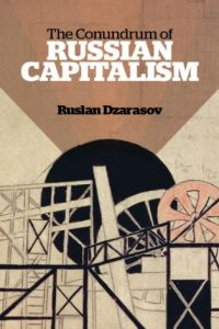 The Conundrum of Russian Capitalism book summary