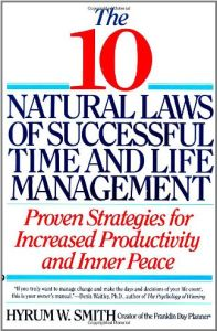 The 10 Natural Laws of Successful Time and Life Management book summary