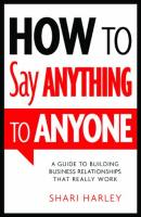 How to Say Anything to Anyone book summary