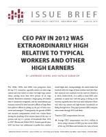 CEO Pay in 2012 Was Extraordinarily High Relative to Typical Workers and Other High Earners  summary