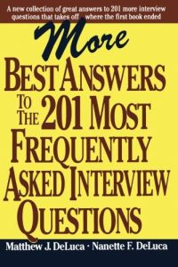 More Best Answers To the 201 Most Frequently Asked Interview Questions book summary