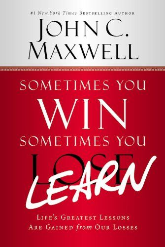 Image of: Sometimes You Win – Sometimes You Learn