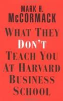 What They Don't Teach You at Harvard Business School book summary