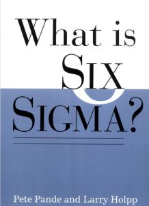 What Is Six Sigma? book summary