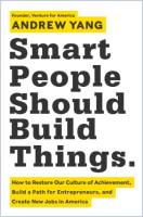 Smart People Should Build Things book summary