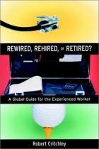 Rewired, Rehired, or Retired?