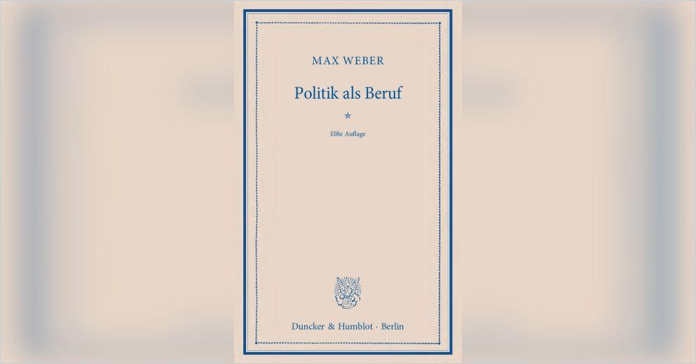 Politik Als Beruf Von Max Weber Gratis Zusammenfassung