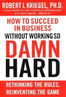 How to Succeed in Business Without Working So Damn Hard book summary