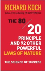 The 80/20 Principle and 92 Other Powerful Laws of Nature book summary