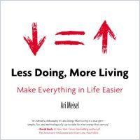 Less Doing, More Living book summary