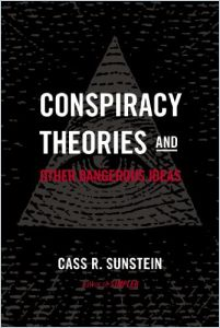 Conspiracy Theories and Other Dangerous Ideas book summary