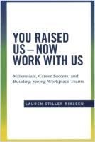 You Raised Us – Now Work with Us book summary