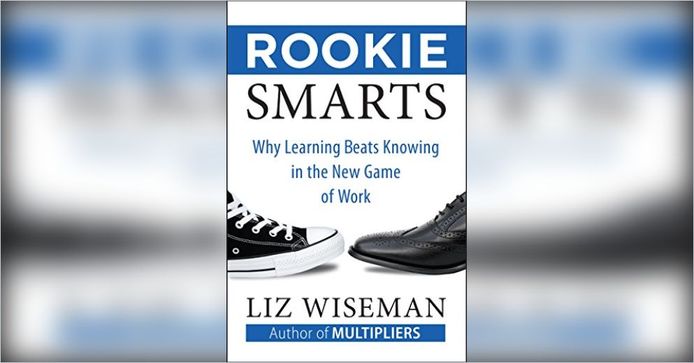 Rookie Smarts Summary Liz Wiseman Pdf Download