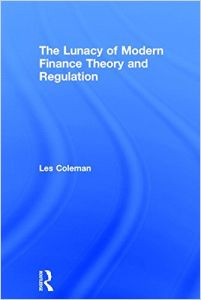 The Lunacy of Modern Finance Theory and Regulation book summary