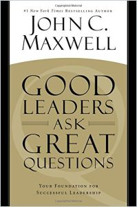 Good Leaders Ask Great Questions book summary