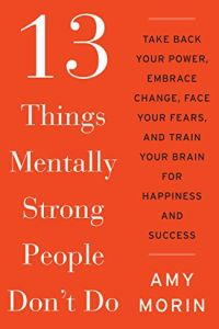 13 Things Mentally Strong People Don't Do book summary