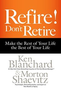 Refire! Don't Retire book summary