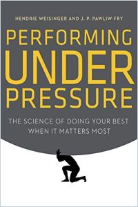 Performing Under Pressure book summary