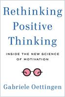 Rethinking Positive Thinking book summary