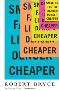 Smaller Faster Lighter Denser Cheaper book summary