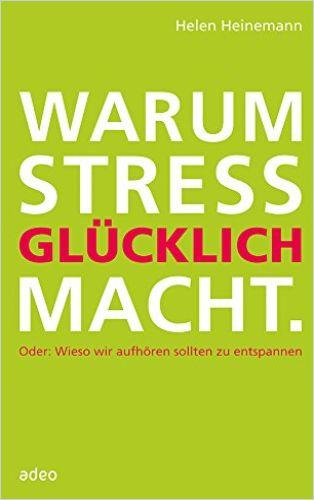 Image of: Warum Stress glücklich macht