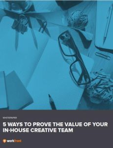 5 Ways to Prove the Value of Your In-House Creative Team summary
