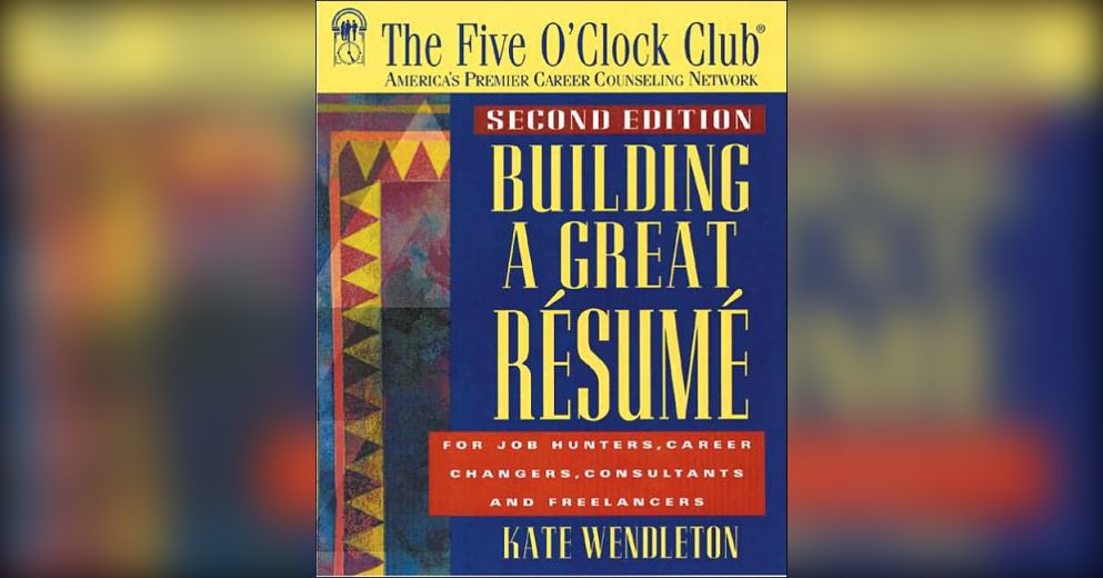 building a great resume summary kate wendleton