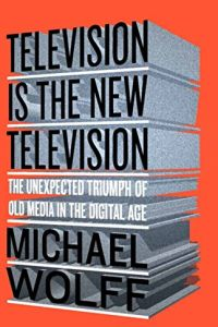 Television Is the New Television book summary