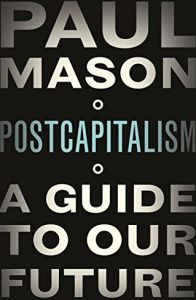 Postcapitalism book summary