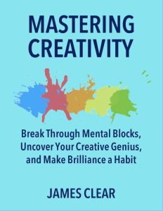 Mastering Creativity book summary
