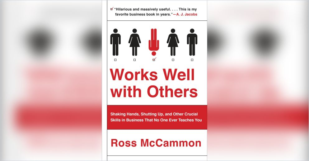 Works Well With Others Summary Ross McCammon