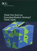 Think You Need an Emerging-Markets Strategy? Think Again summary