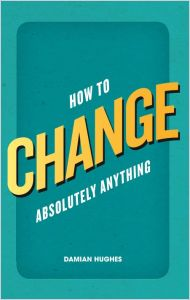 How to Change Absolutely Anything book summary
