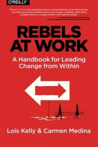 Rebels at Work book summary