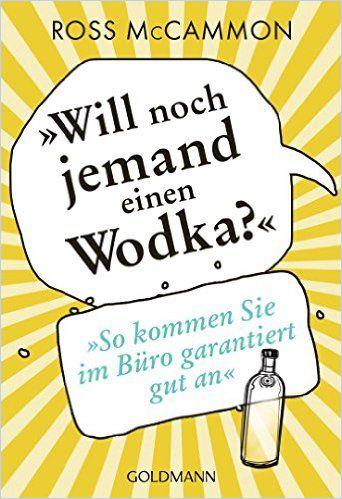 Image of: Will noch jemand einen Wodka?