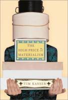 The High Price of Materialism book summary