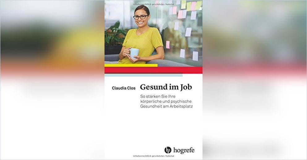 Gesund im Job — Zusammenfassung   Claudia Clos   getAbstract