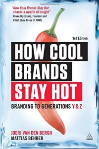 How Cool Brands Stay Hot book summary